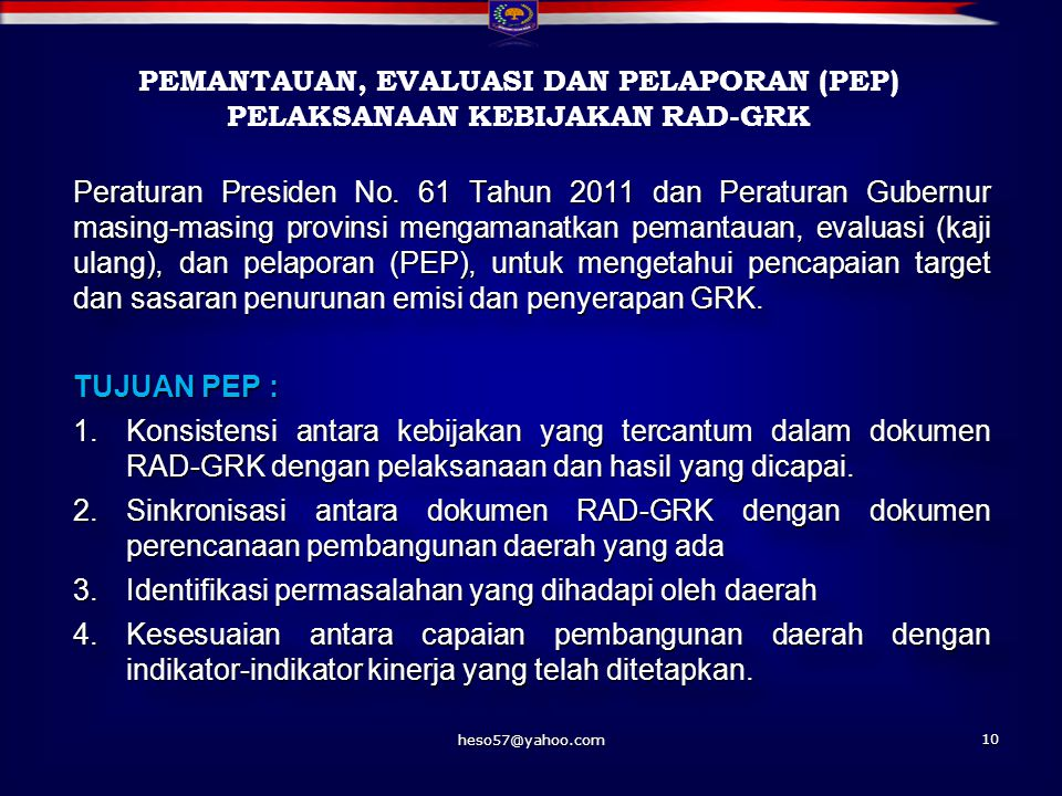 Fasilitasi Kementerian Dalam Negeri dalam Pelaksanaan RAD-GRK 1.Mendorong percepatan penerbitan Peraturan Gubernur bagi provinsi yang belum mengesahka
