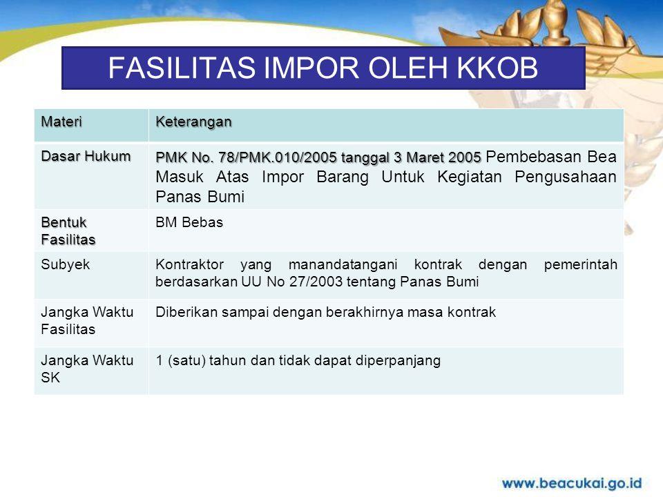 FASILITAS IMPOR OLEH KKOB MateriKeterangan Dasar Hukum PMK No.