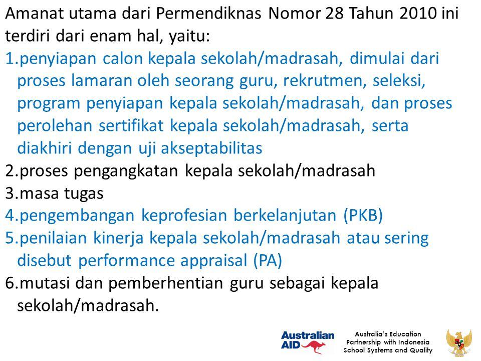 3 Australia's Education Partnership with Indonesia School Systems and Quality Amanat utama dari Permendiknas Nomor 28 Tahun 2010 ini terdiri dari enam