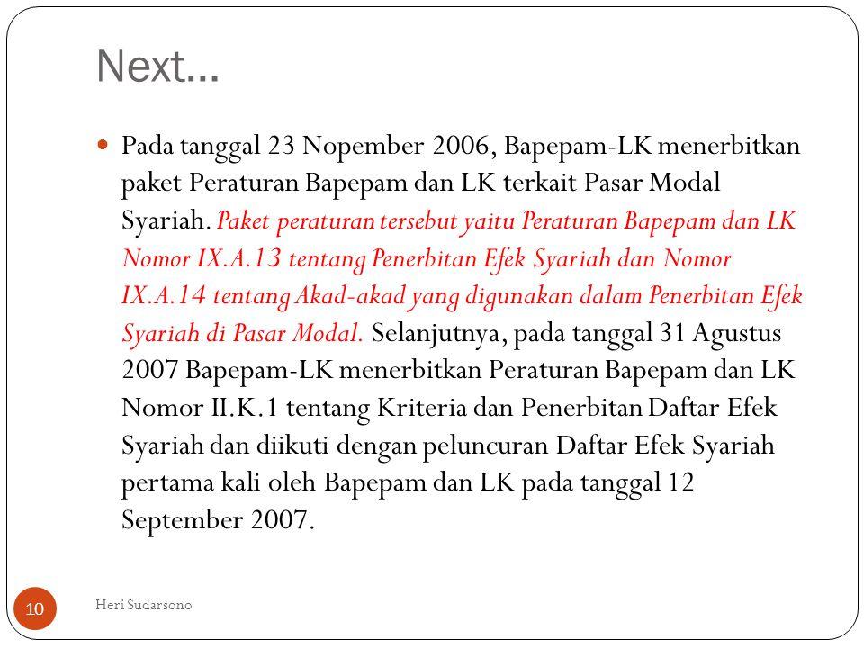 Next…  Pada tanggal 23 Nopember 2006, Bapepam-LK menerbitkan paket Peraturan Bapepam dan LK terkait Pasar Modal Syariah. Paket peraturan tersebut yai