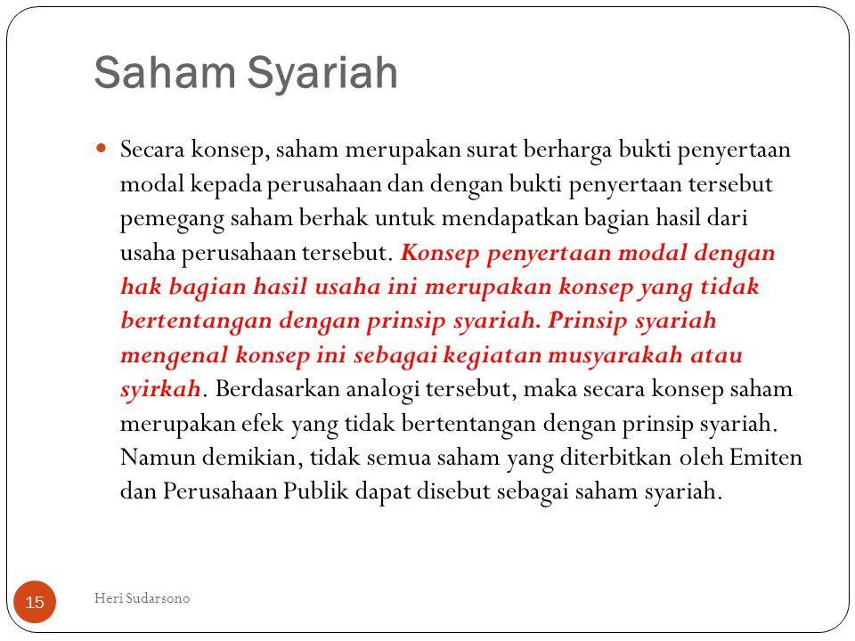 Saham Syariah  Secara konsep, saham merupakan surat berharga bukti penyertaan modal kepada perusahaan dan dengan bukti penyertaan tersebut pemegang s