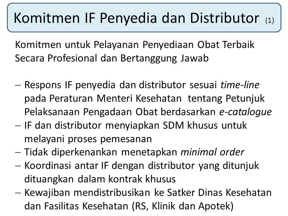 Komitmen IF Penyedia dan Distributor (1) Komitmen untuk Pelayanan Penyediaan Obat Terbaik Secara Profesional dan Bertanggung Jawab  Respons IF penyed