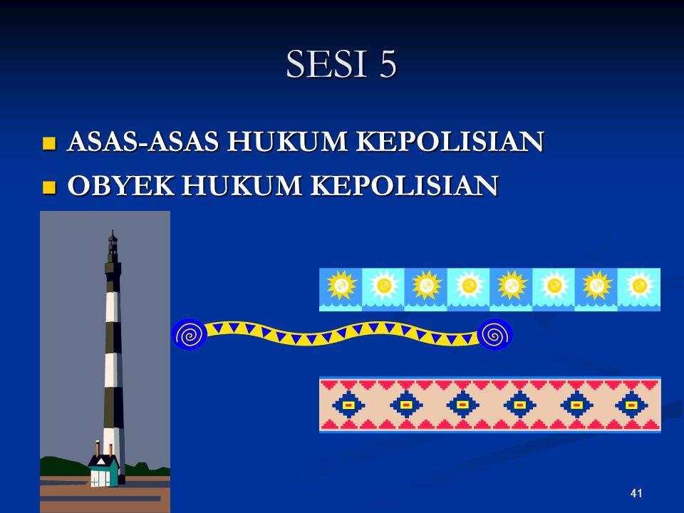 41 SESI 5  ASAS-ASAS HUKUM KEPOLISIAN  OBYEK HUKUM KEPOLISIAN