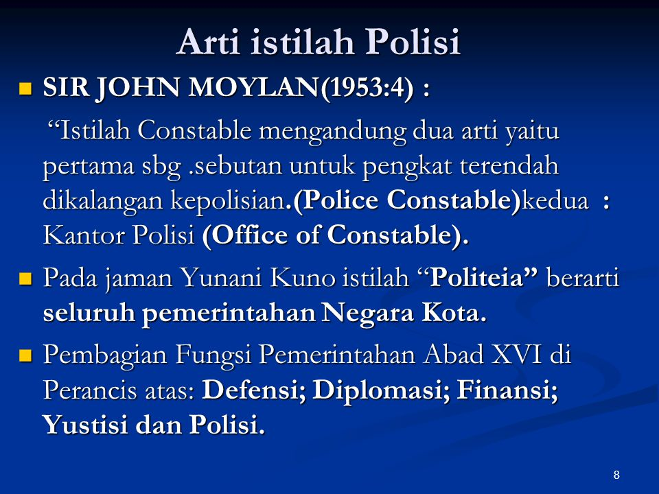 """8 Arti istilah Polisi  SIR JOHN MOYLAN(1953:4) : """"Istilah Constable mengandung dua arti yaitu pertama sbg.sebutan untuk pengkat terendah dikalangan k"""