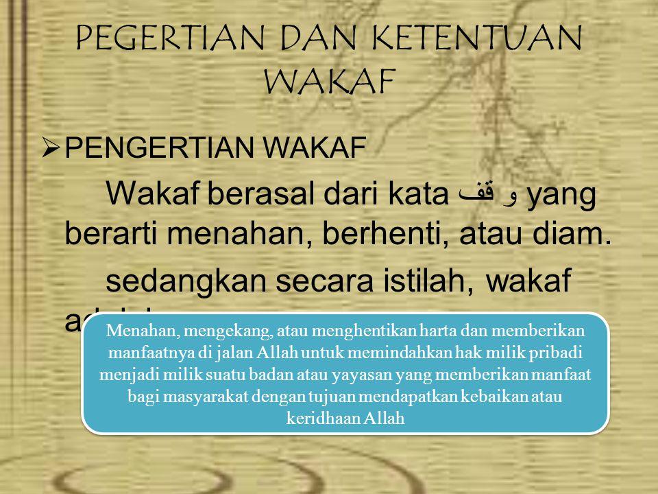 SEJARAH WAKAF Wakaf disyariatkan Pada tahun ke 2 Hijriah.