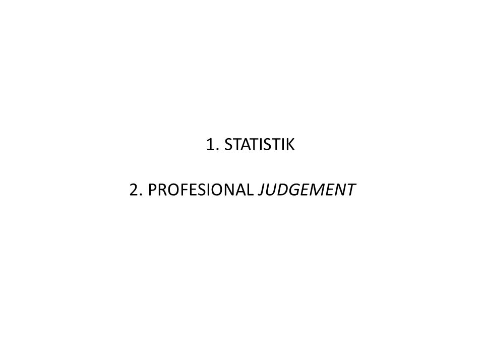 1. STATISTIK 2. PROFESIONAL JUDGEMENT DASAR PENILAIAN 2 Forum Komunikasi PPID | Surabaya, 24 Sept 2013