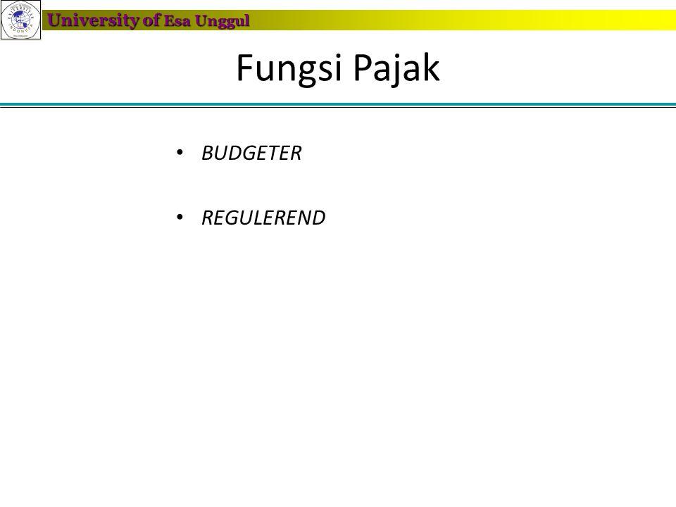 University of Esa Unggul Fungsi Pajak • BUDGETER • REGULEREND