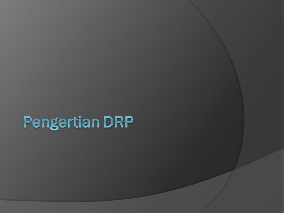 Pengertian DRP DRP adalah  prosedure yang dijalankan saat BCP berlangsung (in action) berupa langkah-langkah untuk penyelamatan dan pemulihan (recovery) khususnya terhadap fasilitas IT dan sistem informasi.