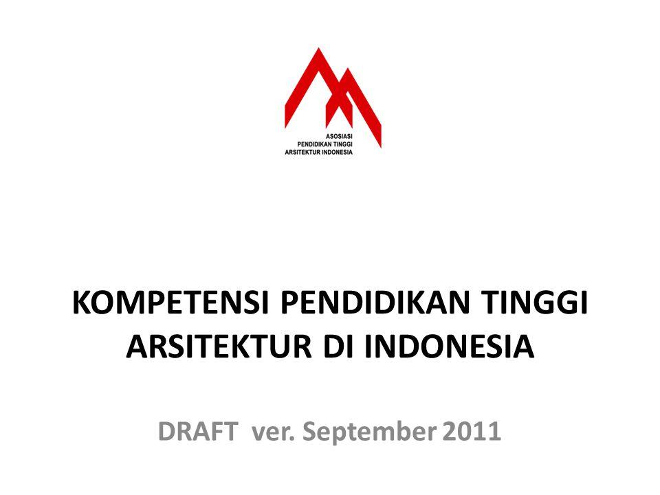 KOMPETENSI PENDIDIKAN TINGGI ARSITEKTUR DI INDONESIA DRAFT ver. September 2011