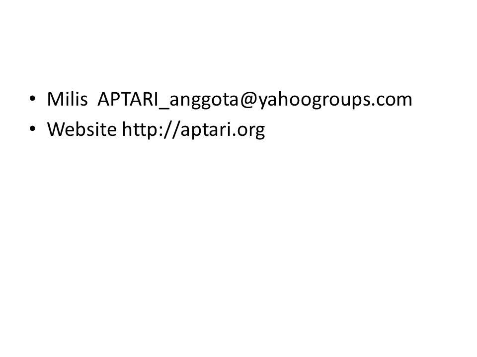 • Milis APTARI_anggota@yahoogroups.com • Website http://aptari.org