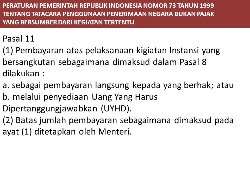 PERATURAN PEMERINTAH REPUBLIK INDONESIA NOMOR 73 TAHUN 1999 TENTANG TATACARA PENGGUNAAN PENERIMAAN NEGARA BUKAN PAJAK YANG BERSUMBER DARI KEGIATAN TER