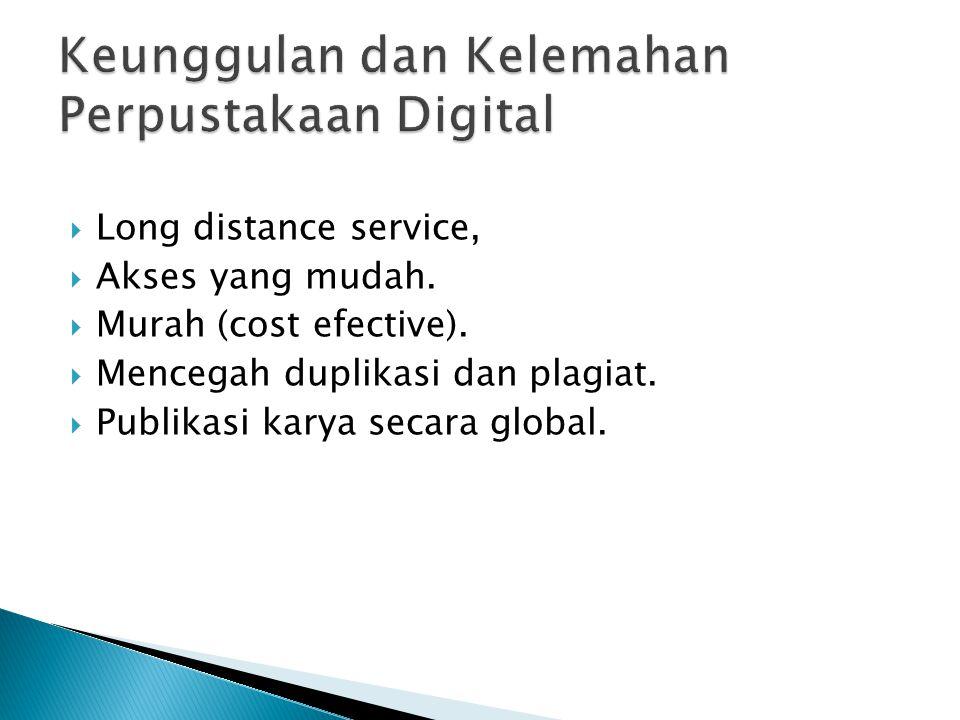 Long distance service,  Akses yang mudah. Murah (cost efective).