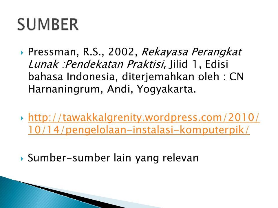  Pressman, R.S., 2002, Rekayasa Perangkat Lunak :Pendekatan Praktisi, Jilid 1, Edisi bahasa Indonesia, diterjemahkan oleh : CN Harnaningrum, Andi, Yogyakarta.