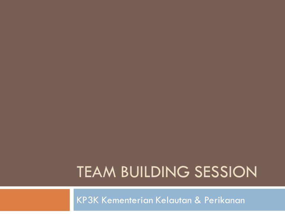 TEAM BUILDING SESSION KP3K Kementerian Kelautan & Perikanan
