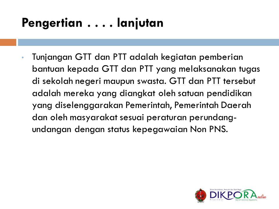 • Tunjangan GTT dan PTT adalah kegiatan pemberian bantuan kepada GTT dan PTT yang melaksanakan tugas di sekolah negeri maupun swasta. GTT dan PTT ters