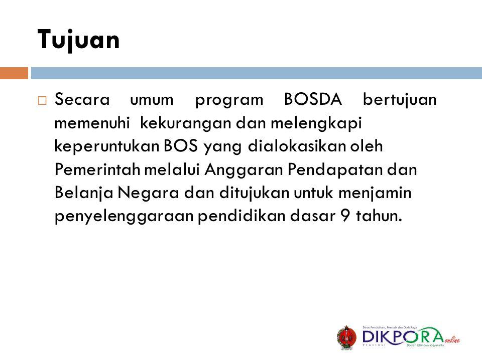 Tujuan  Secara umum program BOSDA bertujuan memenuhi kekurangan dan melengkapi keperuntukan BOS yang dialokasikan oleh Pemerintah melalui Anggaran Pe