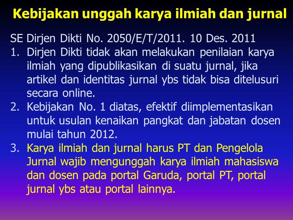 SE Dirjen Dikti No. 2050/E/T/2011. 10 Des. 2011 1.Dirjen Dikti tidak akan melakukan penilaian karya ilmiah yang dipublikasikan di suatu jurnal, jika a