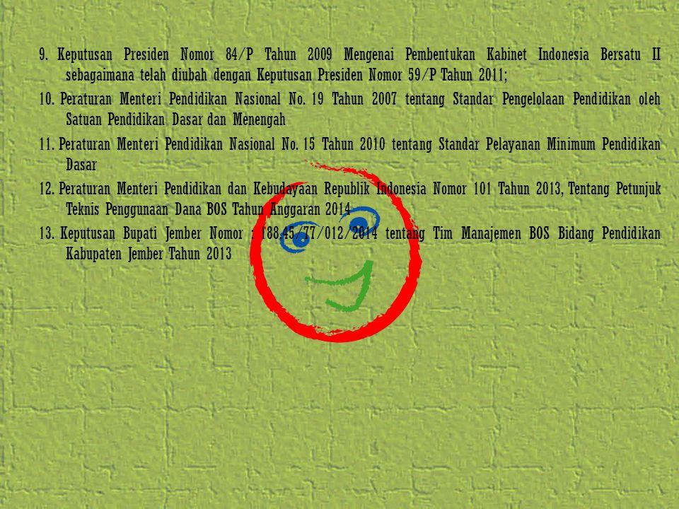 9. Keputusan Presiden Nomor 84/P Tahun 2009 Mengenai Pembentukan Kabinet Indonesia Bersatu II sebagaimana telah diubah dengan Keputusan Presiden Nomor