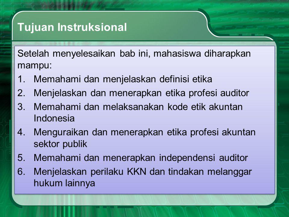 Tujuan Instruksional Setelah menyelesaikan bab ini, mahasiswa diharapkan mampu: 1.Memahami dan menjelaskan definisi etika 2.Menjelaskan dan menerapkan