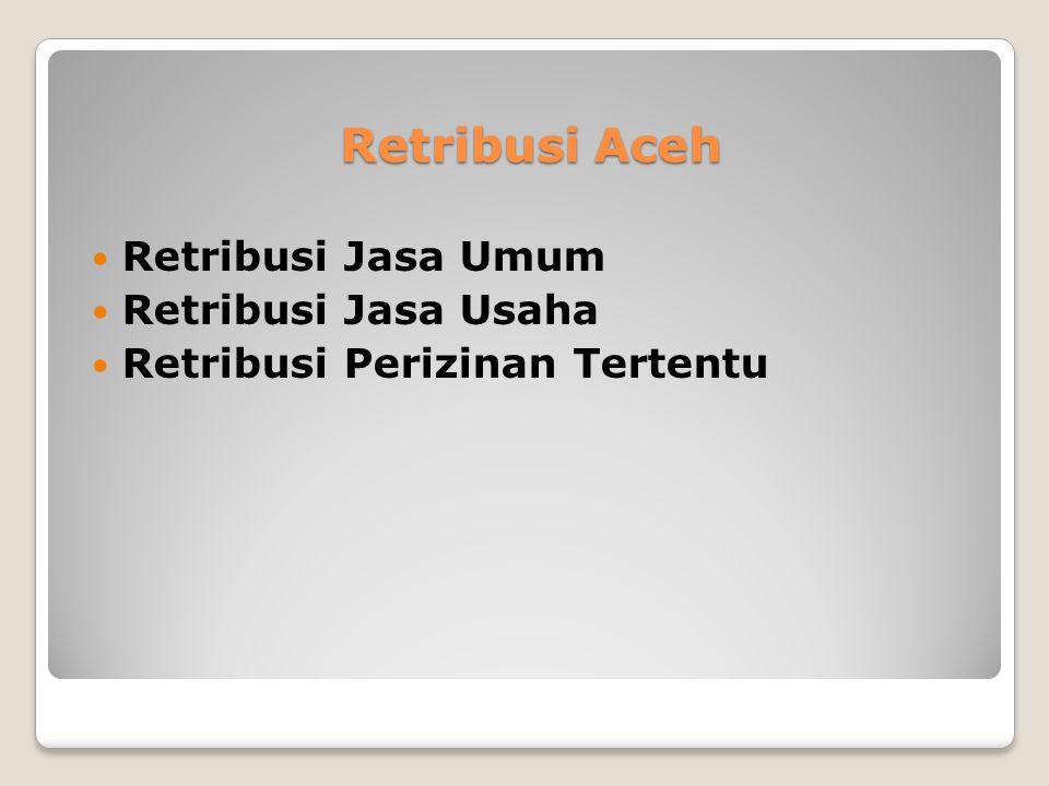 Pajak Aceh  Pajak Kendaraan Bermotor (PKB)  Bea Balik Nama Kendaraan Bermotor (BBNKB)  Pajak Bahan Bakar Kendaraan Bermotor (PBB-KB)  Pajak Air Pe