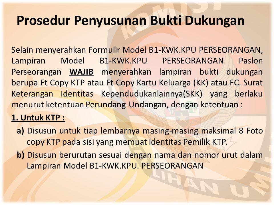 Selain menyerahkan Formulir Model B1-KWK.KPU PERSEORANGAN, Lampiran Model B1-KWK.KPU PERSEORANGAN Paslon Perseorangan WAJIB menyerahkan lampiran bukti