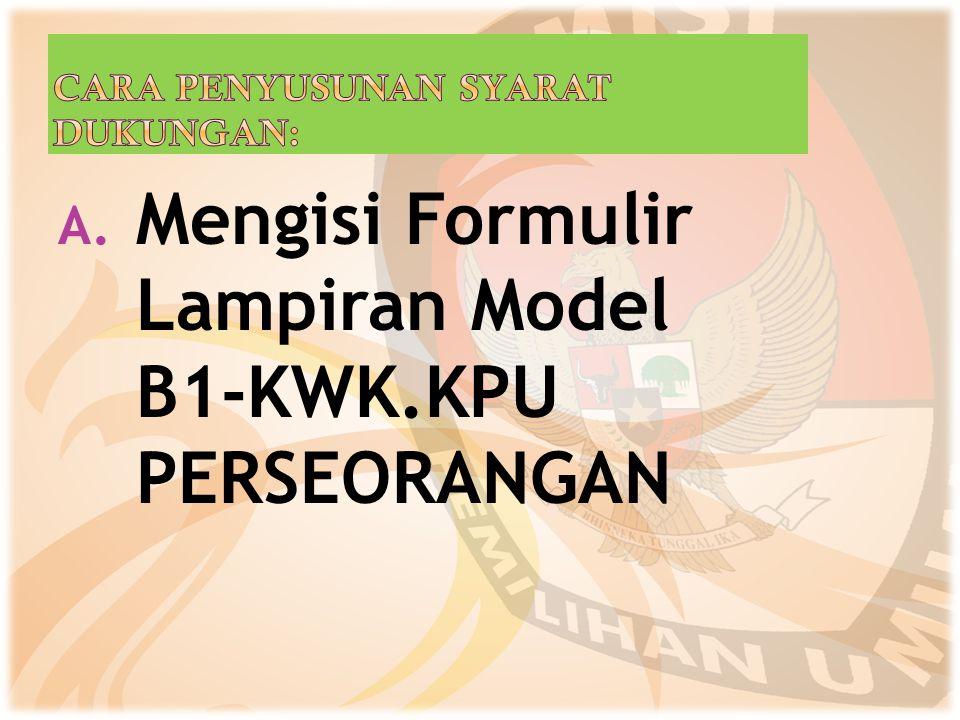 A. Mengisi Formulir Lampiran Model B1-KWK.KPU PERSEORANGAN
