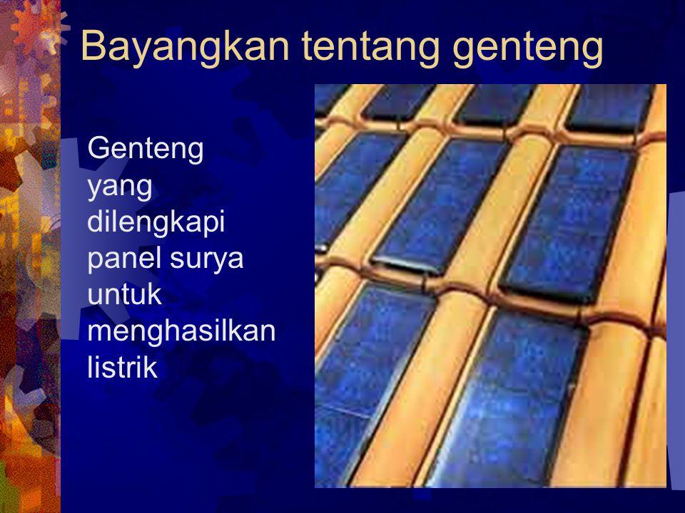 Bayangkan tentang genteng Genteng yang dilengkapi panel surya untuk menghasilkan listrik