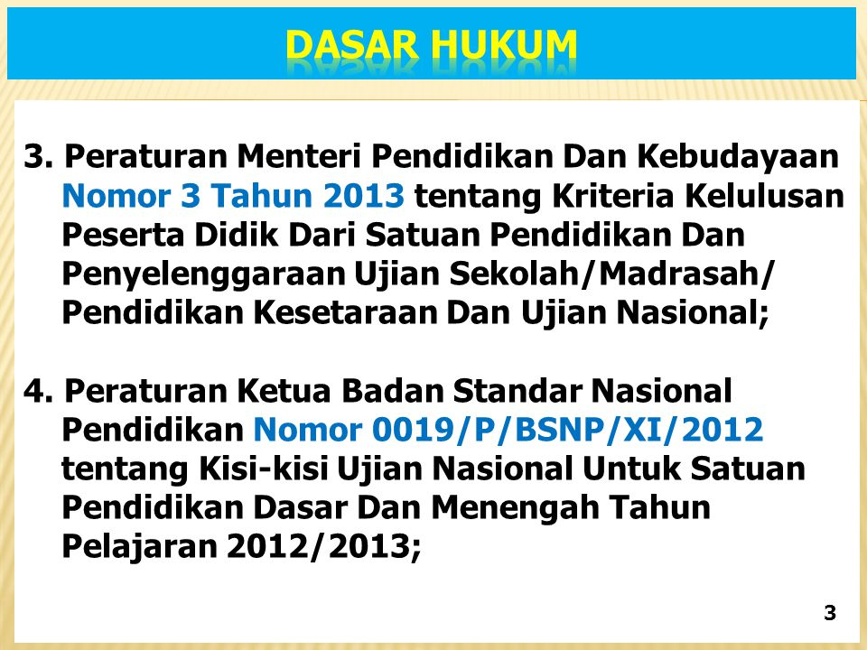 3. Peraturan Menteri Pendidikan Dan Kebudayaan Nomor 3 Tahun 2013 tentang Kriteria Kelulusan Peserta Didik Dari Satuan Pendidikan Dan Penyelenggaraan