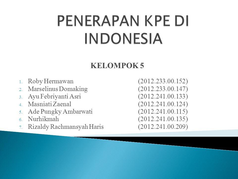 KELOMPOK 5 1.Roby Hermawan(2012.233.00.152) 2. Marselinus Domaking (2012.233.00.147) 3.