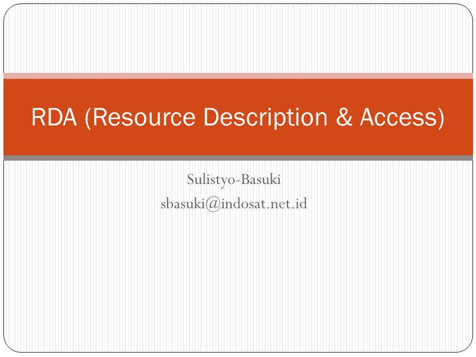  RDA adalah peraturan pengatalogan, sama juga dengan AACR2 yang juga merupakan peraturan pengatalogan (Maxwell, 2010)  RDA muncul karena semakin meningkatnya serta ketersediaan sumber daya digital di perpustakaan serta lingkungan yang lebih luas yaitu World Wide Web
