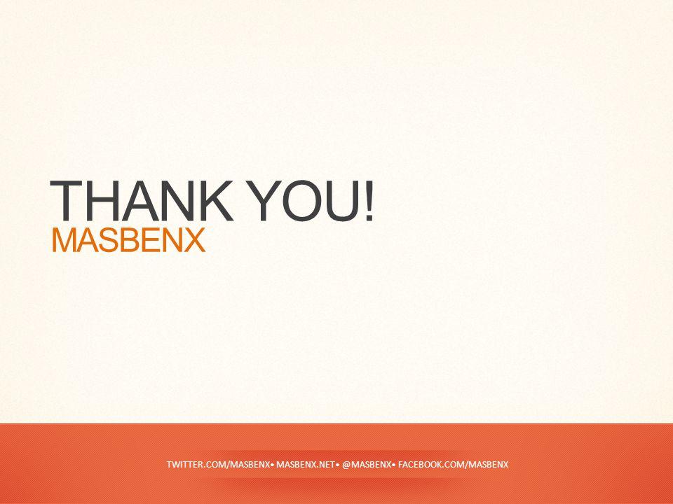 TWITTER.COM/MASBENX• MASBENX.NET• @MASBENX• FACEBOOK.COM/MASBENX THANK YOU! MASBENX