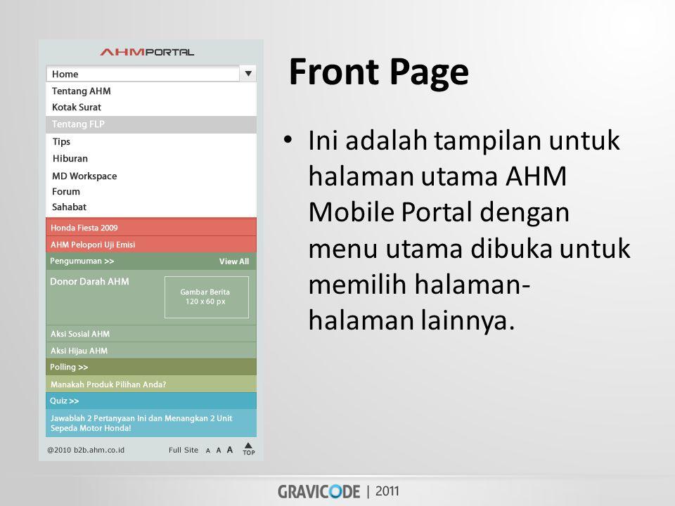 • Ini adalah tampilan untuk halaman utama AHM Mobile Portal dengan menu utama dibuka untuk memilih halaman- halaman lainnya.