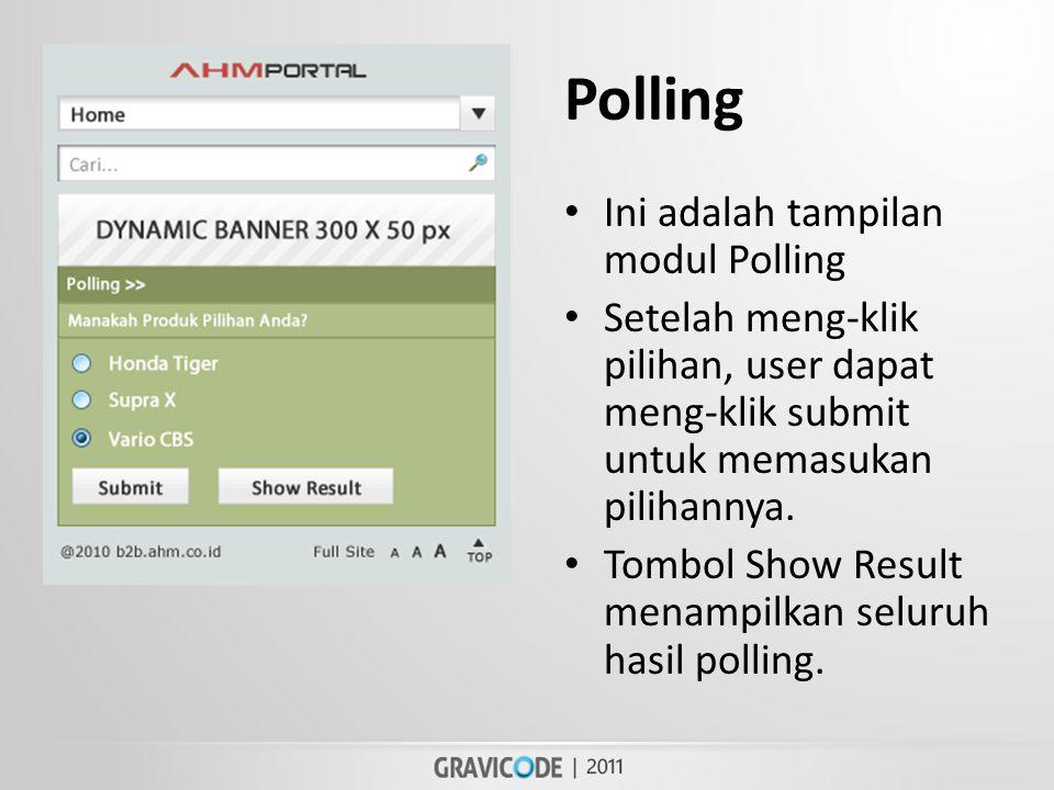 Polling • Ini adalah tampilan modul Polling • Setelah meng-klik pilihan, user dapat meng-klik submit untuk memasukan pilihannya.