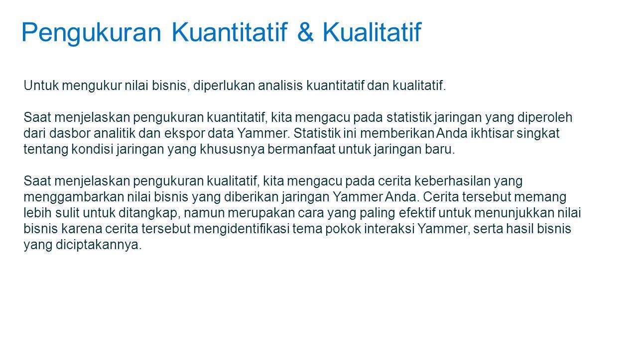 Pengukuran Kuantitatif & Kualitatif Untuk mengukur nilai bisnis, diperlukan analisis kuantitatif dan kualitatif.