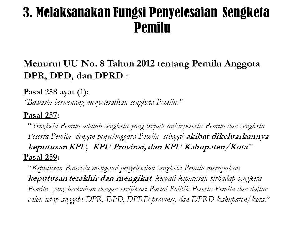3.Melaksanakan Fungsi Penyelesaian Sengketa Pemilu Menurut UU No.