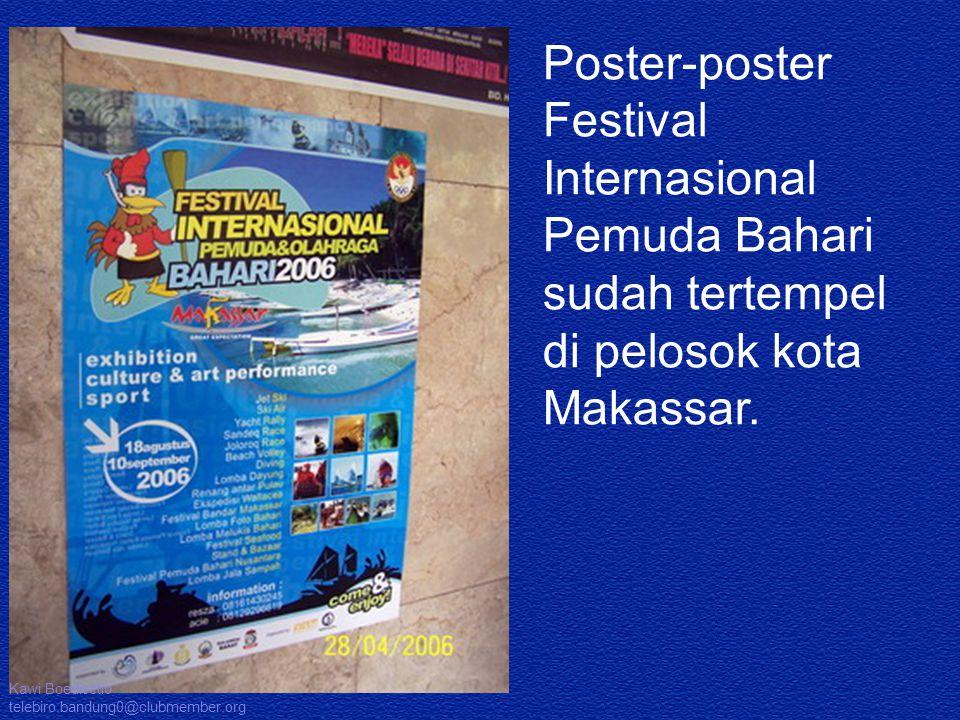 Poster-poster Festival Internasional Pemuda Bahari sudah tertempel di pelosok kota Makassar. Kawi Boedisetio telebiro.bandung0@clubmember.org