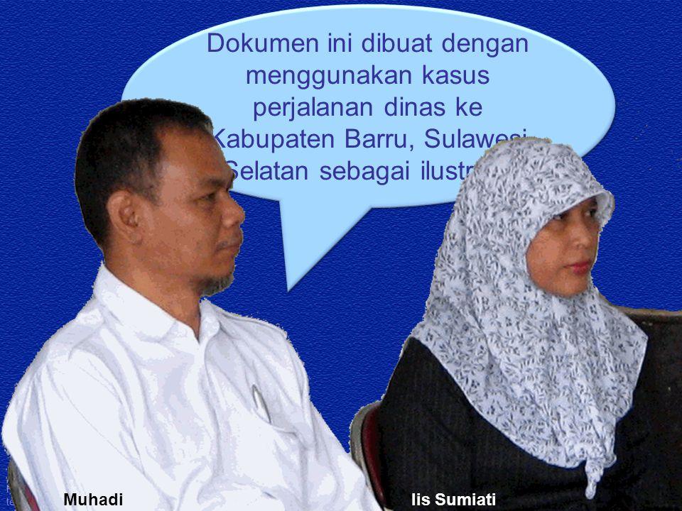 Dokumen ini dibuat dengan menggunakan kasus perjalanan dinas ke Kabupaten Barru, Sulawesi Selatan sebagai ilustrasi. Kawi Boedisetio telebiro.bandung0