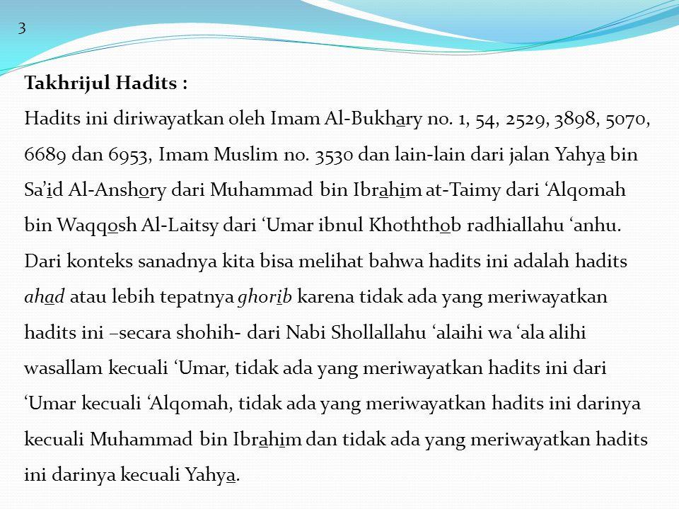 3 Takhrijul Hadits : Hadits ini diriwayatkan oleh Imam Al-Bukhary no.