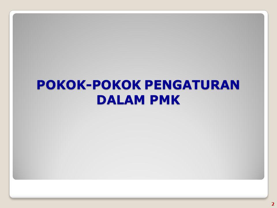 POKOK-POKOK PENGATURAN DALAM PMK 2