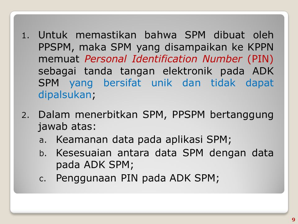 PENYAMPAIAN SPM 1.Petugas pengantar SPM : a.Statusnya PNS.
