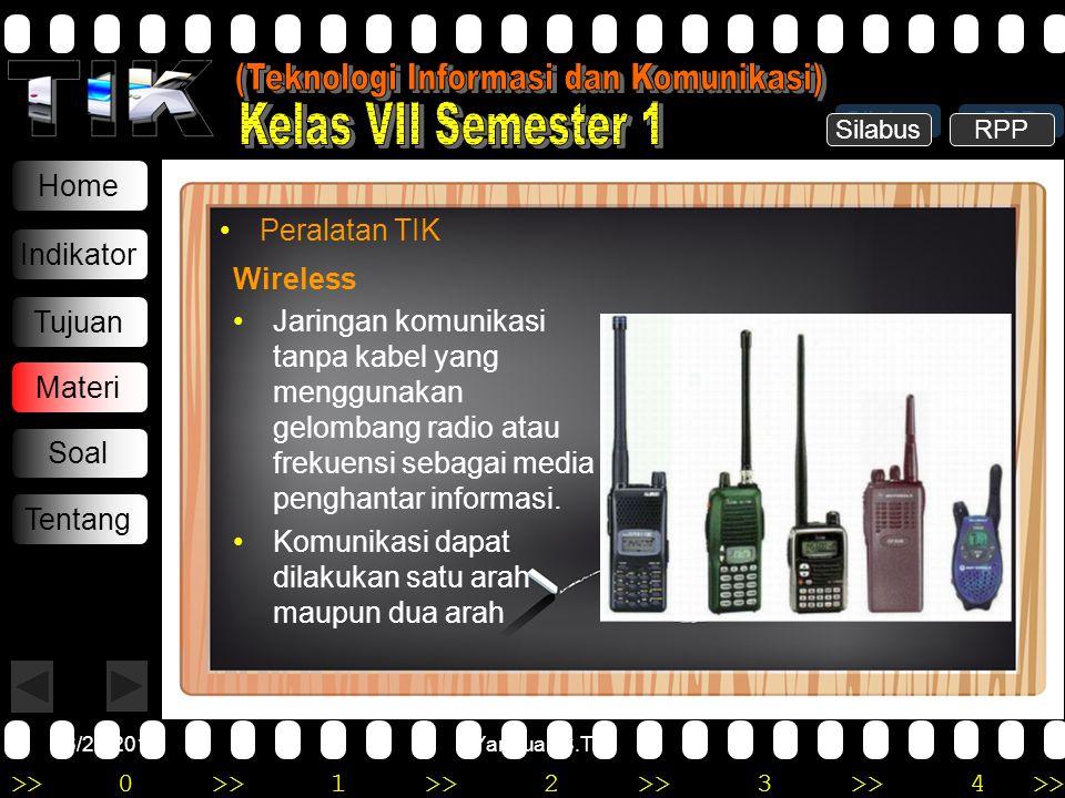 >>0 >>1 >> 2 >> 3 >> 4 >> 6/20/2014Yannuar, S.T Home Indikator Tujuan Materi Soal Tentang •Peralatan TIK Wireless •Jaringan komunikasi tanpa kabel yan