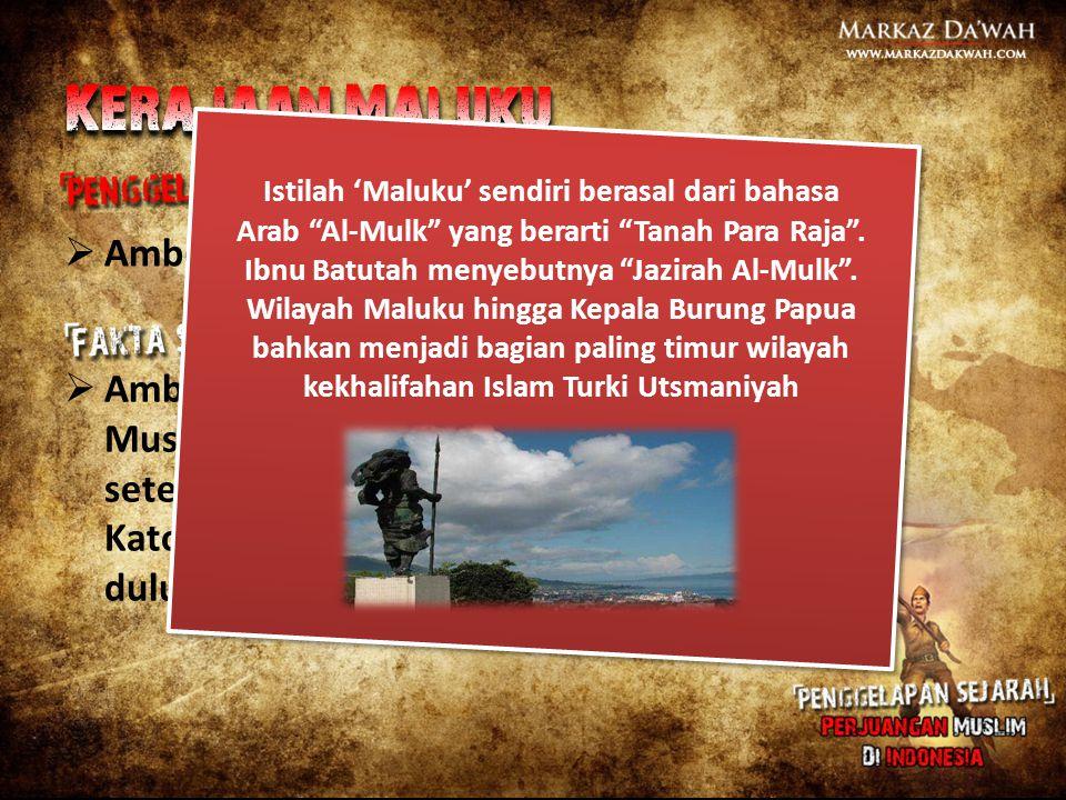  Ambon dan Maluku adalah wilayah Kristen.  Ambon dan Maluku merupakan wilayah Muslim. Islam datang di sini dua setengah abad lebih dahulu ketimbang