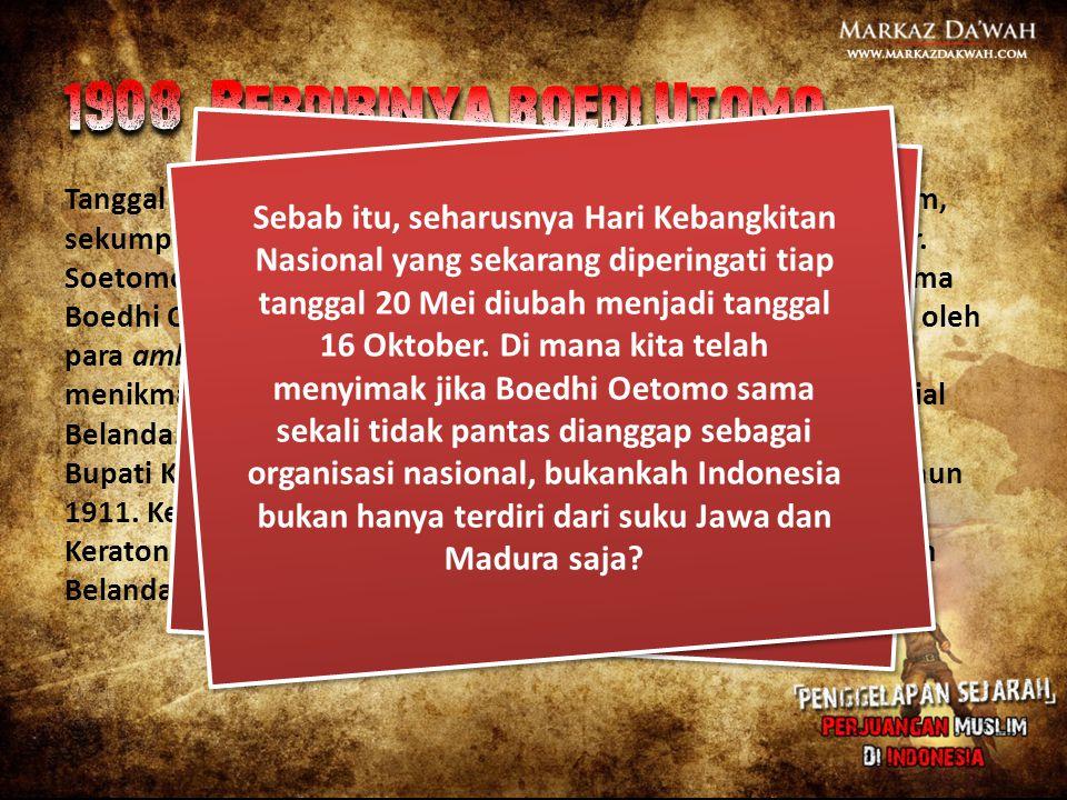 Tanggal 20 Mei 1908, tiga tahun setelah berdirinya Syarikat Islam, sekumpulan mahasiswa kedokteran STOVIA Jakarta dipimpin dr. Soetomo mendirikan perk