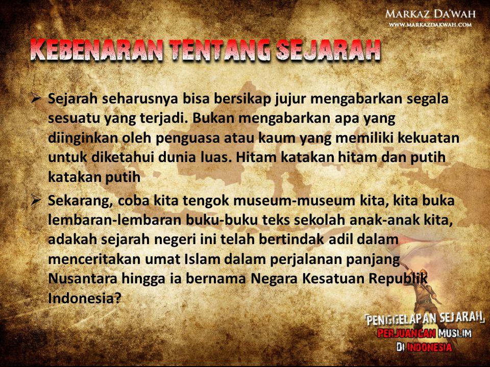 Yang berjuang untuk kemerdekaan Indonesia adalah orang-orang Islam melalui semangat Jihadnya.