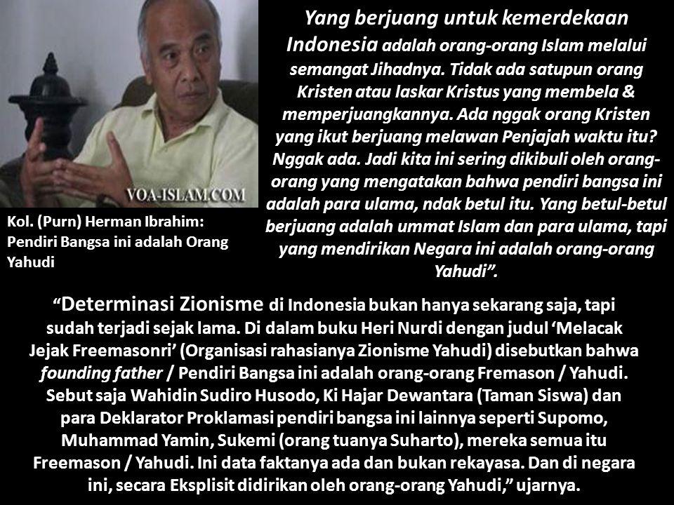 Yang berjuang untuk kemerdekaan Indonesia adalah orang-orang Islam melalui semangat Jihadnya. Tidak ada satupun orang Kristen atau laskar Kristus yang