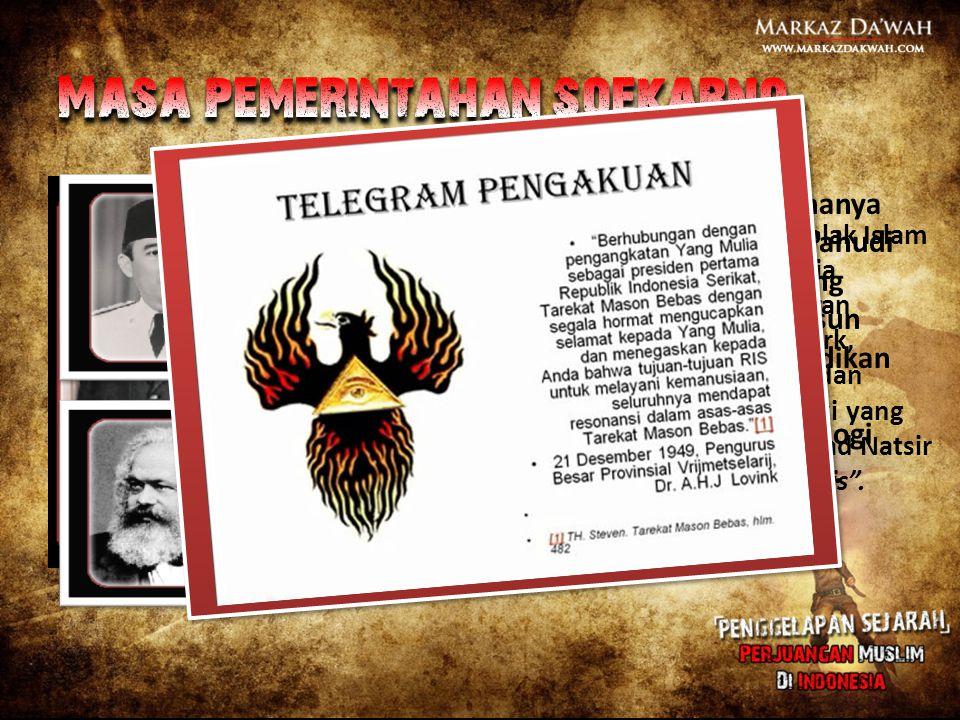 Soekarno mengusung sekularisme dan menolak Islam sebagai dasar negara, ia berkiblat pada pemikiran Mustafa Kemal At-Taturk, anggota Freemasonry dan ba