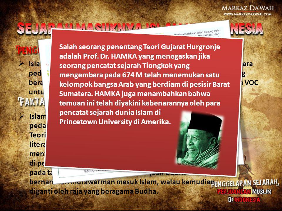  Snouck Hurgronje merupakan peneliti Islam Belanda yang masuk Islam dan belajar di Mekkah, mengganti namanya dengan Abdul Gaffar  Snouck Hurgronje tidak pernah masuk Islam.