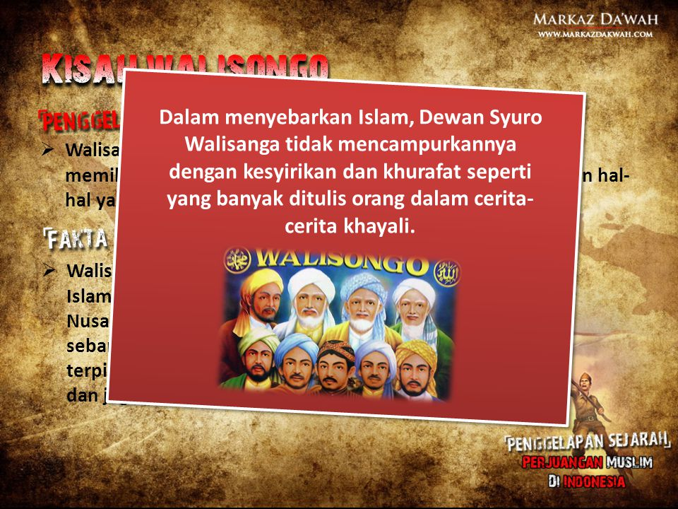  Walisanga merupakan sembilan tokoh penyebar Islam yang memiliki kesaktian tingkat tinggi sehingga mampu melakukan hal- hal yang di luar akal sehat m