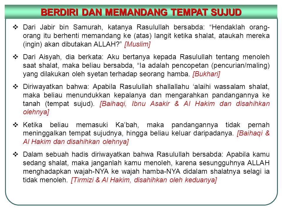 """ Dari Jabir bin Samurah, katanya Rasulullah bersabda: """"Hendaklah orang- orang itu berhenti memandang ke (atas) langit ketika shalat, ataukah mereka ("""