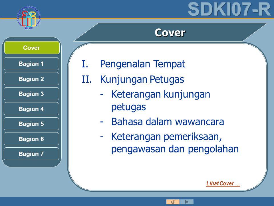 Bagian 2 Bagian 3 Bagian 1 Bagian 5 Bagian 6 Bagian 4 Bagian 7 CoverCover I.Pengenalan Tempat II.Kunjungan Petugas -Keterangan kunjungan petugas -Bahasa dalam wawancara -Keterangan pemeriksaan, pengawasan dan pengolahan Lihat Cover …